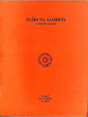 SUSRUTA SAMHITA: {A Scientific Synopsis}