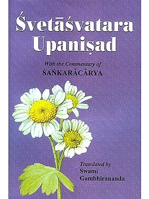 Svetasvatara Upanisad: With the Commentary of Sankaracarya (Shankaracharya)
