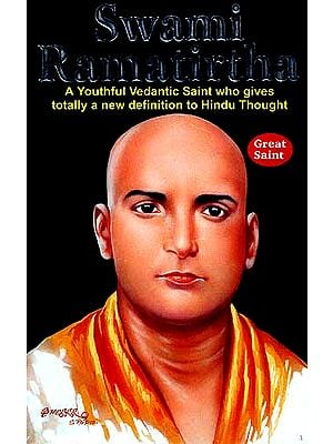 Swami Ramatirtha: A Youthful Vedantic Saint who Gives totally a new definition to Hindu Thought