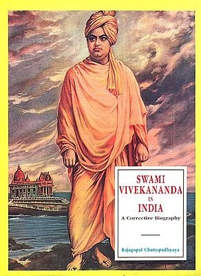 Swami Vivekananda in India - A Corrective Biography