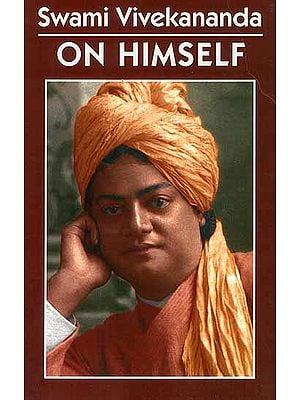 Swami Vivekananda on Himself