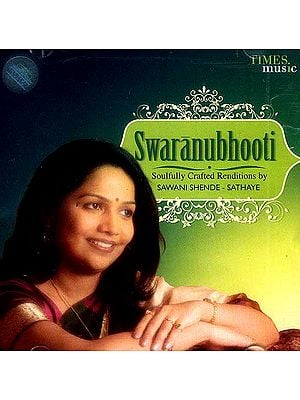 Swaranubhooti <br>(Soulfully Crafted Renditions <br>by Swani Shende - Sathaye <br>(Audio CD)
