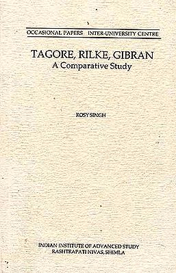 Tagore, Rilke, Gibran: A Comparative Study