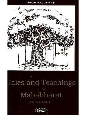Tales and Teachings of the Mahabharat