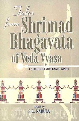 Tales from Shri Bhagavata of Veda Vyasa (Selected form Canto Nine)