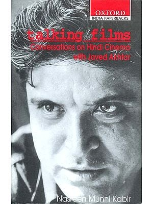 Talking films (Conversations on Hindi Cinema with Javed Akhtar)
