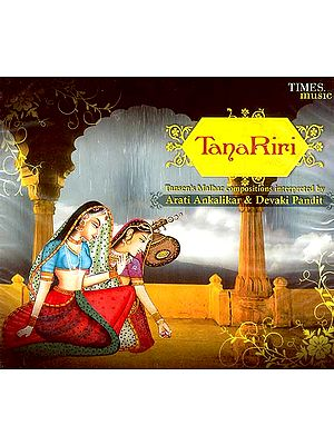 Tana Riri: Tansen's Malhar Compositions Interpreted (Audio CD)