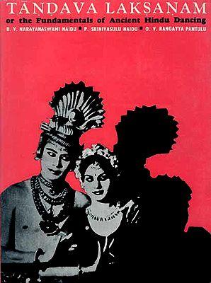 TANDAVA LAKSANAM or the Fundamentals of Ancient Hindu Dancing