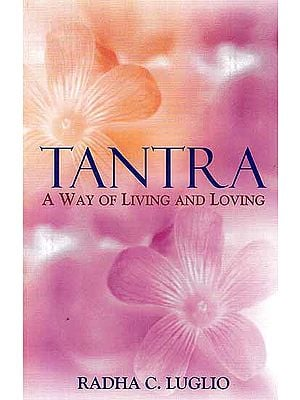 Tantra (A Way of Living and Loving)