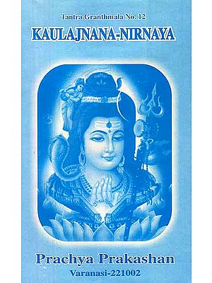 Kaulajnana-Nirnaya of The School Of Matsyendranatha