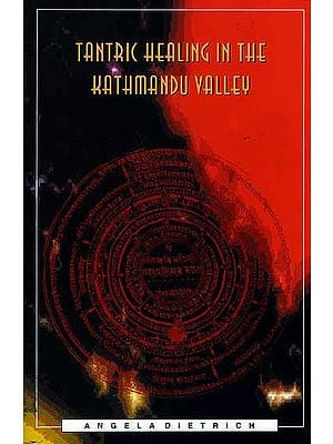 Tantric Healing in the Kathmandu Valley: A Comparative study of Hindu and Buddhist Spiritual Healing traditions in urban Nepalese Society