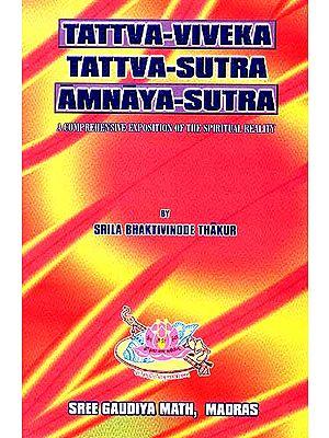 Tattva-Viveka Tattva-Sutra Amnaya-Sutra