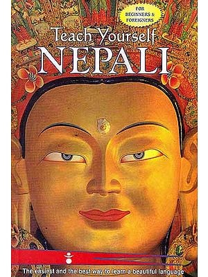 Teach Yourself Nepali (The Easiest And The Way To Learn A Beautiful Language): With Roman