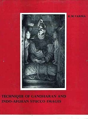 Technique of Gandharan and Indo-Afghan Stucco Images