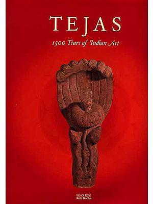 Tejas Eternal Energy 1500 Years of Indian Art