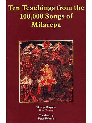 Ten Teachings from the 100,000 Songs of Milarepa