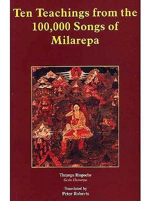 Ten Teachings from the 100,000 Songs of Milarepa