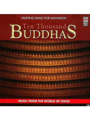 Ten Thousand Buddhas (Uplifting Music for Meditation) (Audio CD)