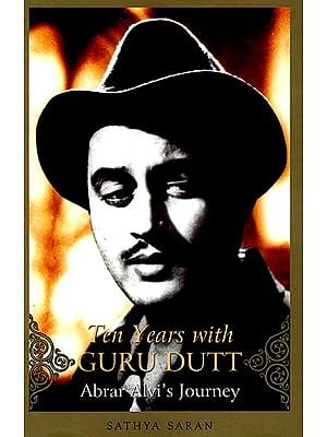 Ten Years with Guru Dutt (Abrar Alvi's Journey)