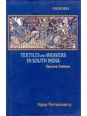Textiles and Weavers in South India