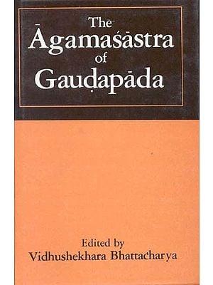 The Agamasastra of Gaudapada (Rare Book)