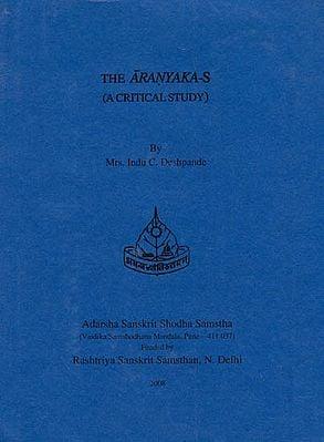 The Aranyaka-s (A Critical Study)