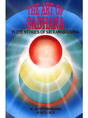 The Art of Sadhana in the Stories of Sri Ramakrishna