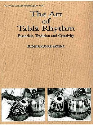 The Art of Tabla Rhythm Essentials, Tradition and Creativity (With CD)