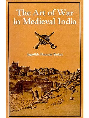 The Art of War in Medieval India