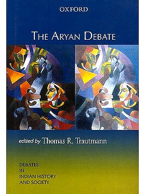 The Aryan Debate: Debates In Indian History And Society