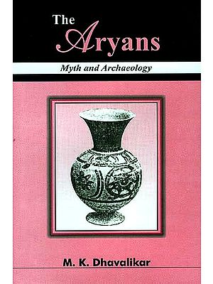 The Aryans Myth And Archaeology