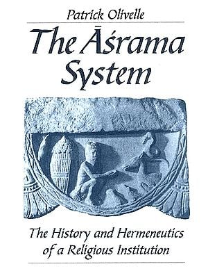 The Asrama System (The History and Hermeneutics of a Religious Institution)