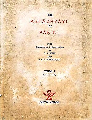 The Astadhyayi of Panini: Volume I  (1.1.1-1.1.75) (Slightly Worn Out)