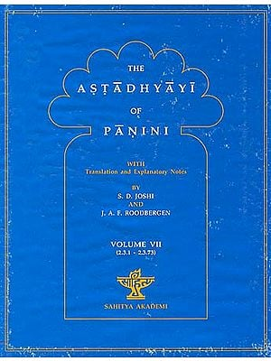 The Astadhyayi of Panini: Volume VII (2.3.1 - 2.3.73)