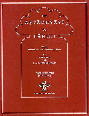 The Astadhyayi of Panini: Volume VIII (2.4.1 - 2.4.85)