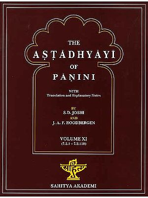 The Astadhyayi of Panini (Volume XI) (7.2.1 – 7.2.118) (With Transliteration)