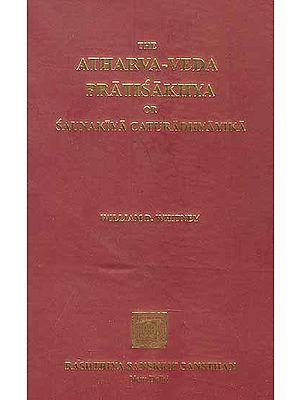 The Atharva-Veda Pratisakhya or Saunakiya Caturadhyayika