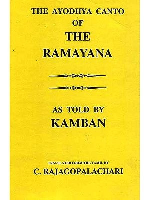 The Ayodhya Canto of The Ramayana as told by Kamban