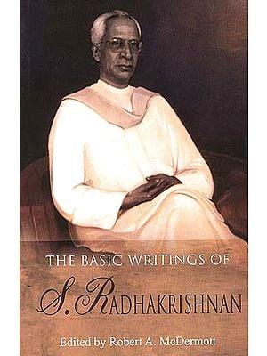 The Basic Writings of S. Radhakrishnan