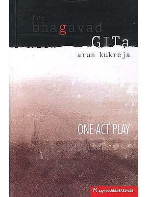 The Bhagavad Gita (One-Act Play)