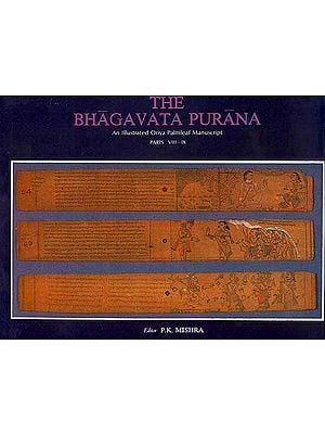 The Bhagavata Purana (An Illustrated Oriya Palm Leaf Manuscript Parts VIII-IX)