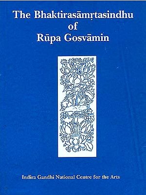 The Bhaktirasamrtasindhu of Rupa Gosvamin
