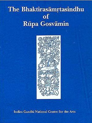 The Bhaktirasamrtasindhu of Rupa Gosvamin