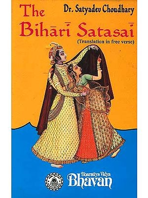 The Bihari-Satasai (Text, Transliteration, Word-to-Word Meaning and Translation in Free Verse)
