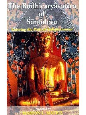 The Bodhicaryavatara of Santideva (Entering the Path of Enlightenment)