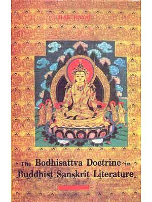 The Bodhisattva Doctrine in Buddhist Sanskrit Literature