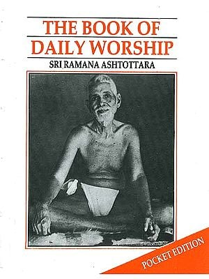 The Book of Daily Worship: Sri Ramana Ashtottara (With Transliteration and Translation)