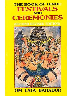 The Book of Hindu Festivals and Ceremonies (Second Revised and Enlarged  Edition)