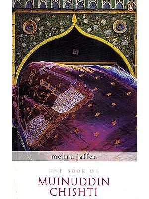 The Book of Muinuddin Chishti