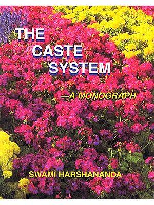 The Caste System: A Monograph